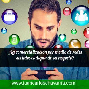 ¿La comercialización por medio de redes sociales es digna de su negocio?