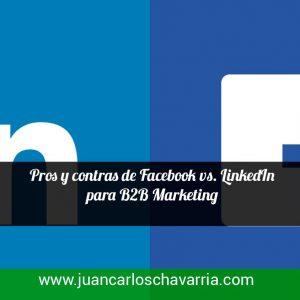 Pros y contras de Facebook vs. LinkedIn para B2B Marketing