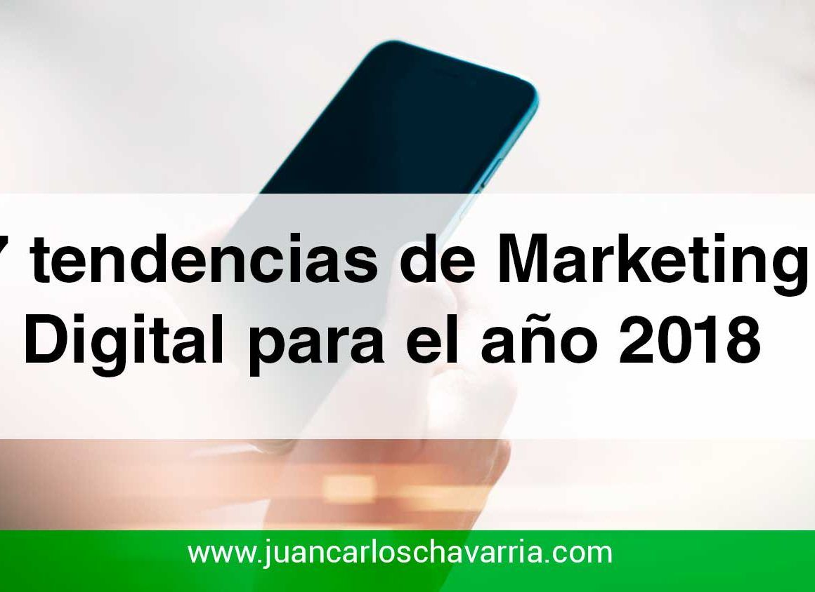 7 tendencias de Marketing Digital para el año 2018